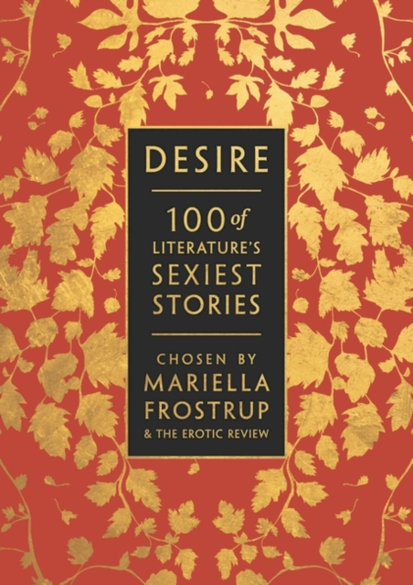 Image for Desire : 100 of Literature's Sexiest Stories