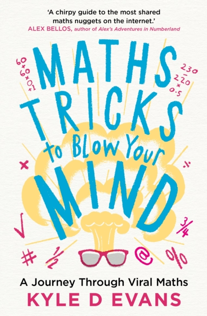 Image for Maths Tricks to Blow Your Mind : A Journey Through Viral Maths