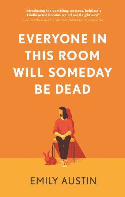 Cover for: Everyone in This Room Will Someday Be Dead