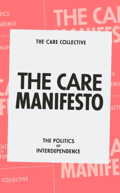 Image for The Care Manifesto : The Politics of Compassion