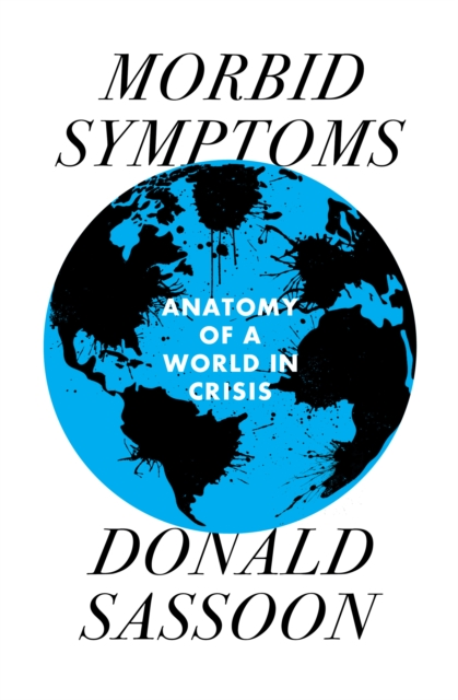 Cover for: Morbid Symptoms : An Anatomy of a World in Crisis