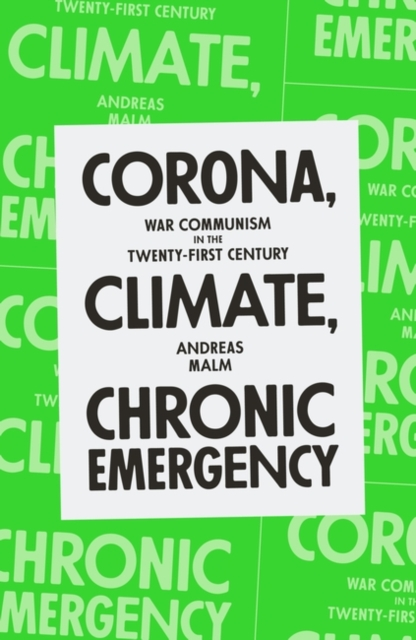 Cover for: Corona, Climate, Chronic Emergency : War Communism in the Twenty-First Century