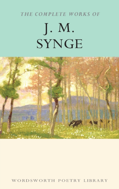 Cover for: The Complete Works of J.M. Synge