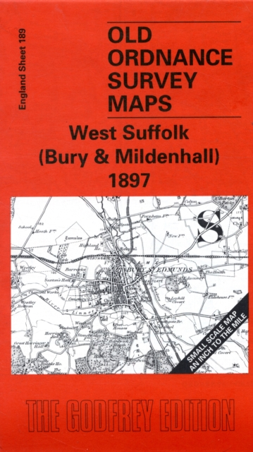 West Suffolk (Bury and Mildenhall) 1897: One Inch Map 189 (Old Ordnance Survey .