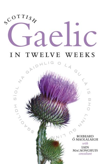 Cover for: Scottish Gaelic in Twelve Weeks