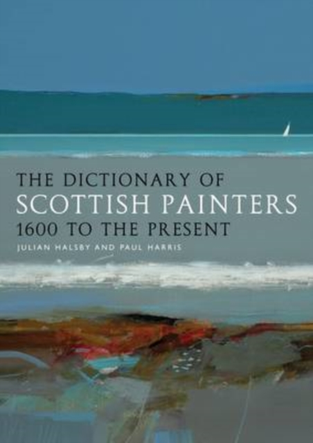 Cover for: The Dictionary of Scottish Painters : 1600 to the Present