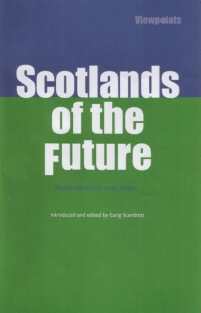 Cover for: Scotlands of the Future : Sustainability in a Small Nation