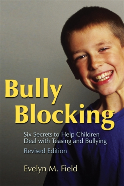 Cover for: Bully Blocking : Six Secrets to Help Children Deal with Teasing and Bullying