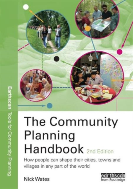 Cover for: The Community Planning Handbook : How People Can Shape Their Cities, Towns and Villages in Any Part of the World