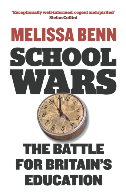 Cover for: School Wars : The Battle for Britain's Education
