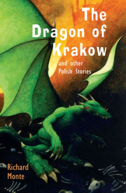 Cover for: The Dragon of Krakow : and other Polish Stories