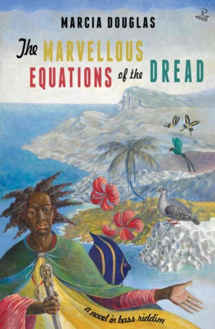 Cover for: The Marvellous Equations of the Dread : A Novel in Bass Riddim