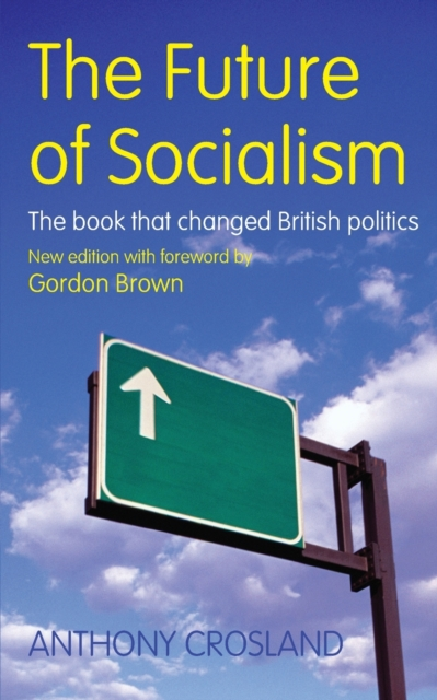 Cover for: The Future of Socialism : The Book That Changed British Politics