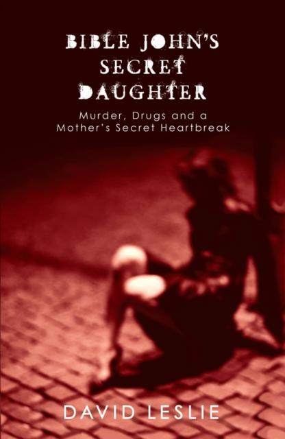 Cover for: Bible John's Secret Daughter