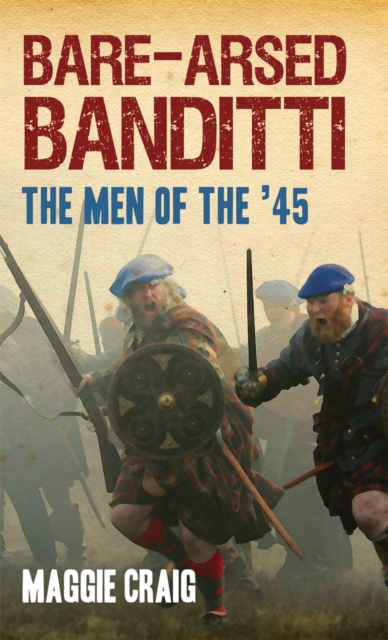 Cover for: Bare-Arsed Banditti : The Men of the '45