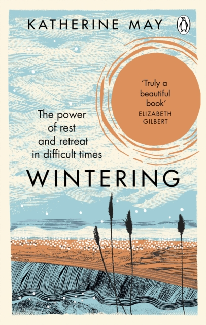 Image for Wintering : The Power of Rest and Retreat in Difficult Times