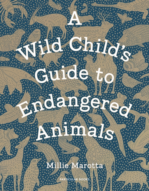 Cover for: A Wild Child's Guide to Endangered Animals
