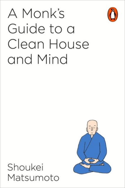 Cover for: A Monk's Guide to a Clean House and Mind