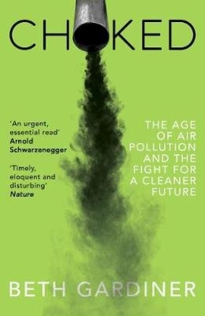 Cover for: Choked : The Age of Air Pollution and the Fight for a Cleaner Future