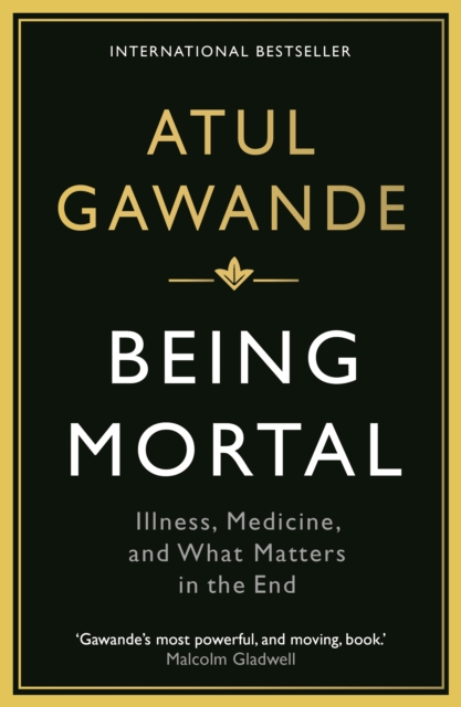 Image for Being Mortal : Illness, Medicine and What Matters in the End