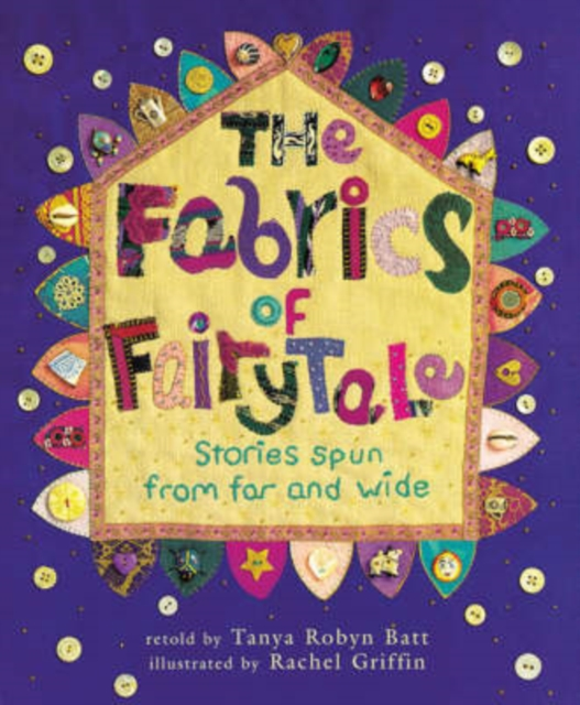 Cover for: The Fabrics of Fairytale : Stories Spun from Far and Wide