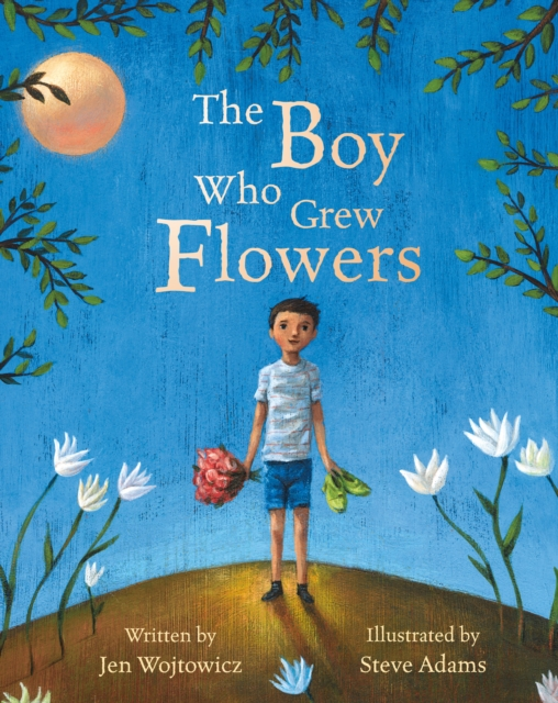 Cover for: The Boy Who Grew Flowers