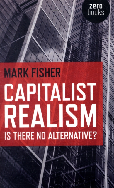 Image for Capitalist Realism : Is There No Alternative?