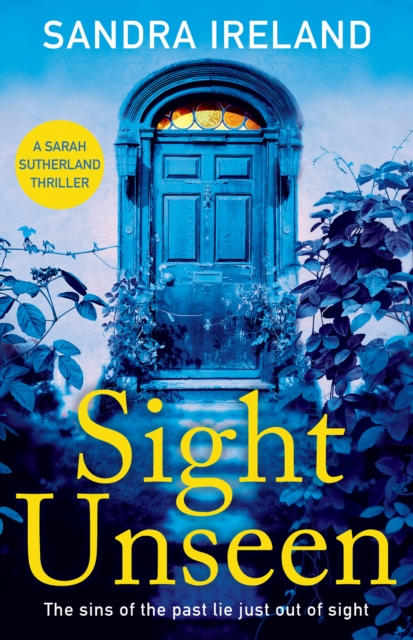 Cover for: Sight Unseen : A Sarah Sutherland Thriller