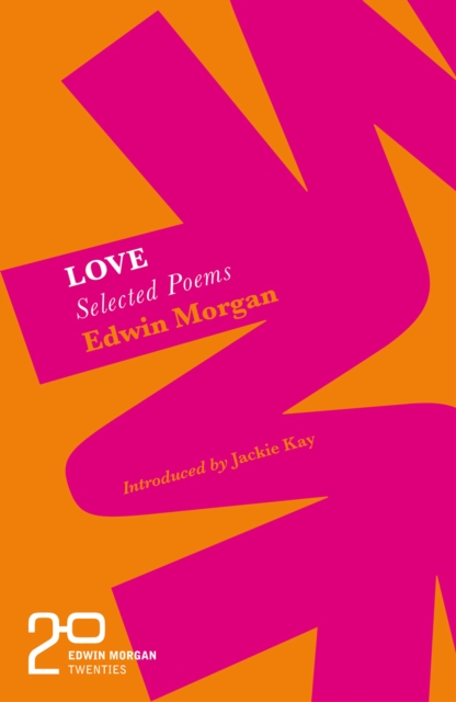 Cover for: The Edwin Morgan Twenties: Love
