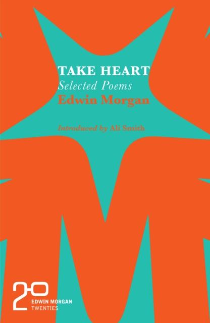 Cover for: The Edwin Morgan Twenties: Take Heart