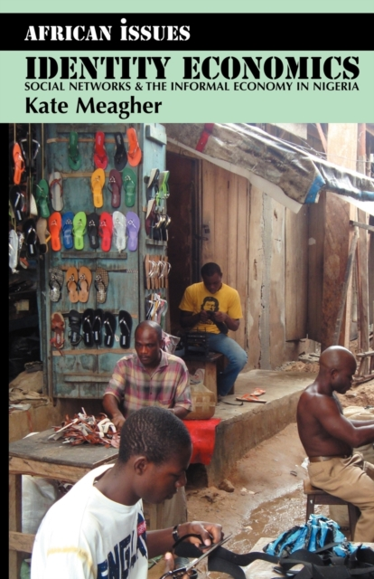Cover for: Identity Economics - Social Networks and the Informal Economy in Nigeria