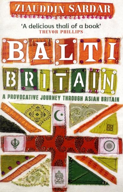 Cover for: Balti Britain : A Provocative Journey Through Asian Britain