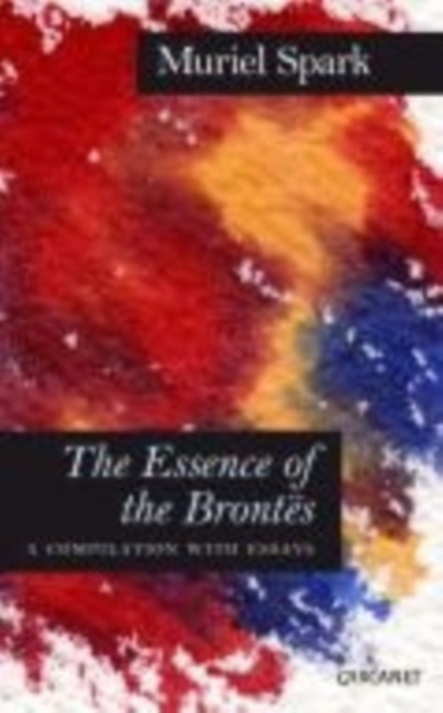 Cover for: Essence of the Brontes : A Compilation with Essays