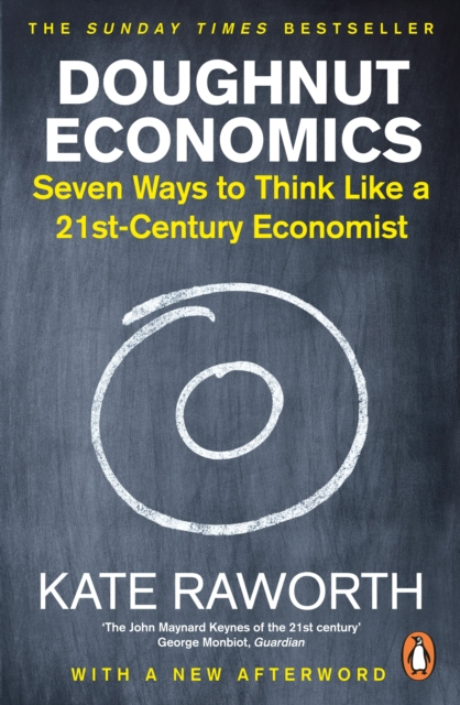 Cover for: Doughnut Economics : Seven Ways to Think Like a 21st-Century Economist