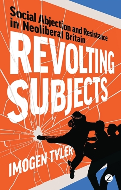 Image for Revolting Subjects : Social Abjection and Resistance in Neoliberal Britain