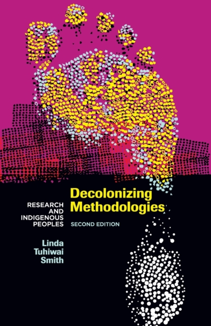 Cover for: Decolonizing Methodologies : Research and Indigenous Peoples