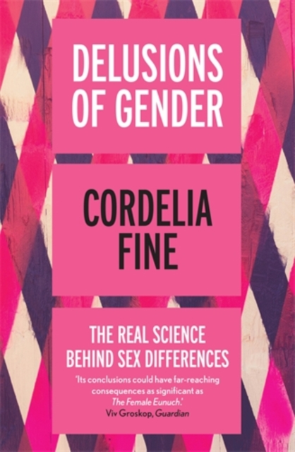 Cover for: Delusions of Gender : The Real Science Behind Sex Differences