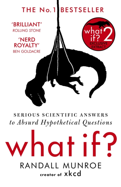 Cover for: What If? : Serious Scientific Answers to Absurd Hypothetical Questions