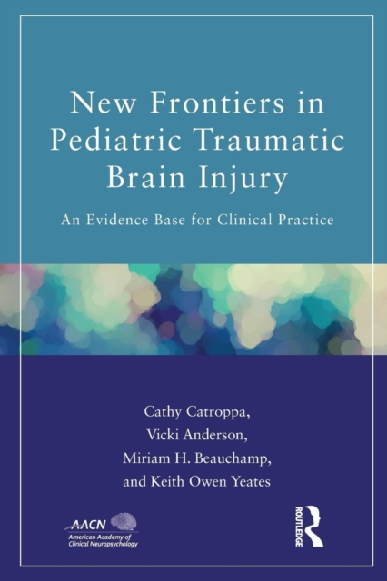 New Frontiers in Pediatric Traumatic Brain Injury: An Evidence Base for Clinica.