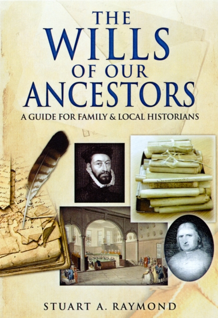 The Wills of Our Ancestors: A Guide for Family & Local Historians (Family Histo.