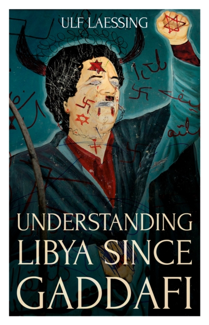 Cover for: Understanding Libya Since Gaddafi