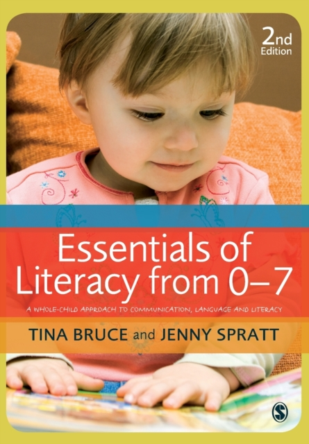 Cover for: Essentials of Literacy from 0-7 : A Whole-Child Approach to Communication, Language and Literacy