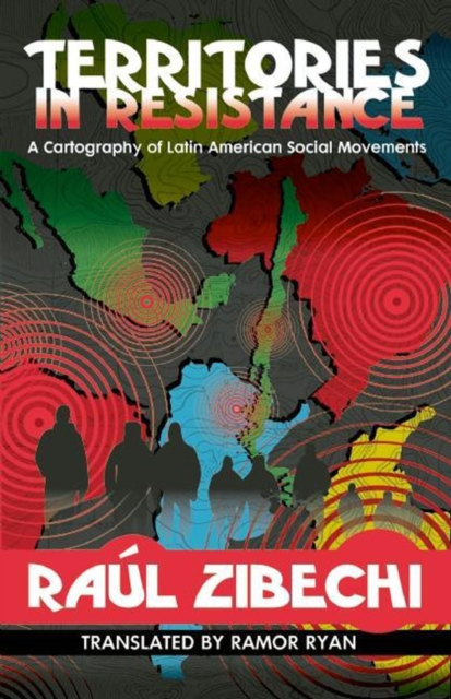 Cover for: Territories In Resistance : A Cartography of Latin American Social Movements