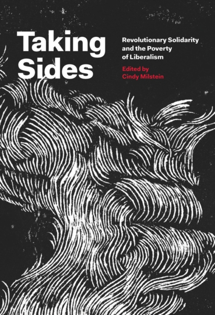 Cover for: Taking Sides : Revolutionary Solidarity and the Poverty of Liberalism