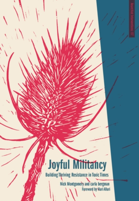 Image for Joyful Militancy : Building Thriving Resistance in Toxic Times