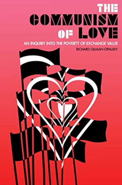 Image for The Communism Of Love : An Inquiry into the Poverty of Exchange Value
