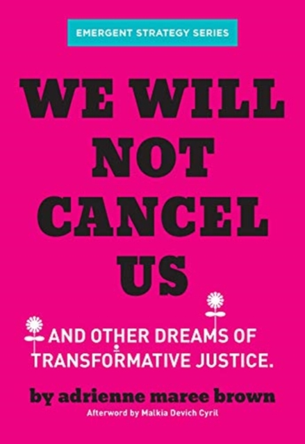 Cover for: We Will Not Cancel Us : And Other Dreams of Transformative Justice