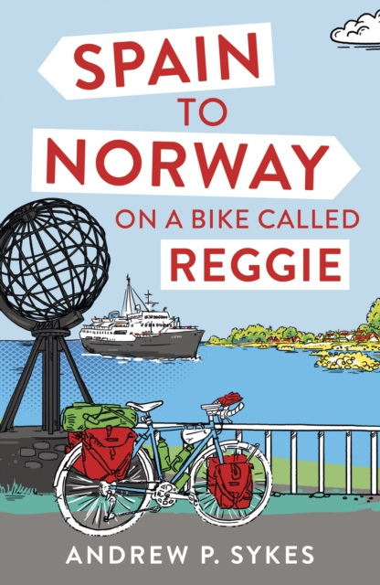 Cover for: Spain to Norway on a Bike Called Reggie