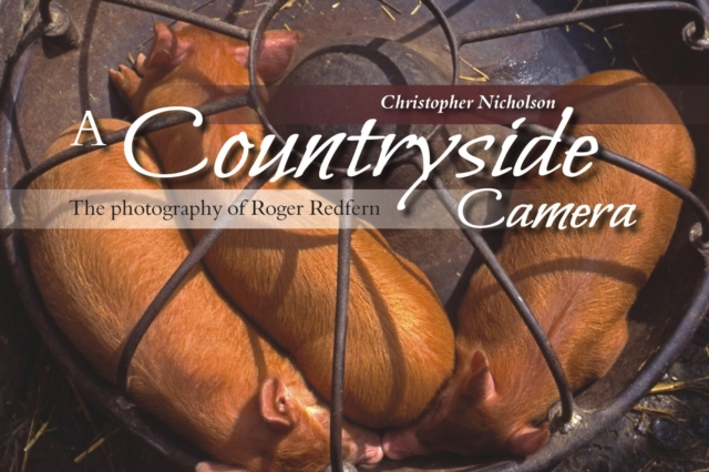 A Countryside Camera: The Photographs of Roger Redfern (Paperback), Nicholson, .
