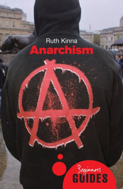 Cover for: Anarchism : A Beginner's Guide